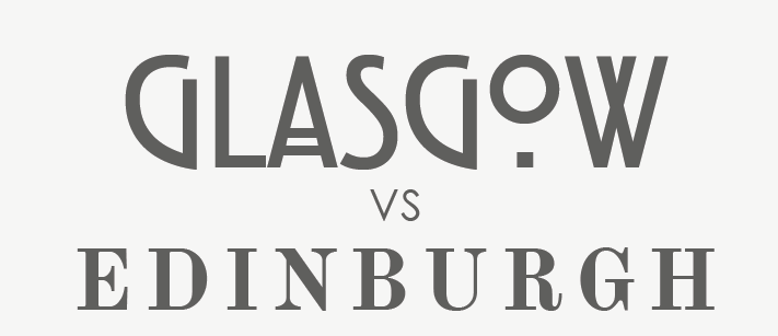 Glasgow vs. Edinburgh – Which Is The Better City?